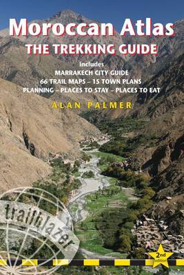 Moroccan Atlas  -  The Trekking Guide: Includes Marrakech City Guide, 50 Trail Maps, 15 Town Plans, Places to S