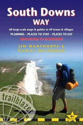 South Downs Way (Trailblazer British Walking Guides): 60 Large-Scale Walking Maps & Guides to 49 Towns & Villages - Planning, Places To Stay, Places to Eat - Winchester to Eastbourne