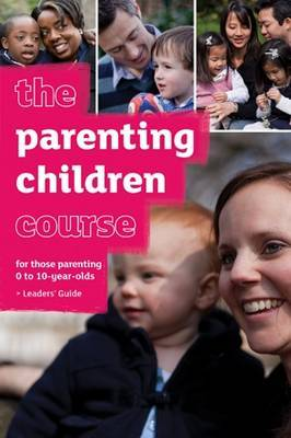 The Parenting Children Course Leaders' Guide