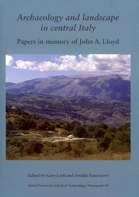 Archaeology and Landscape in Central Italy: Papers in Memory of John A. Lloyd