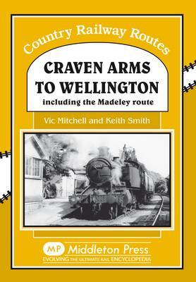 Craven Arms to Wellington: Including the Madeley Route