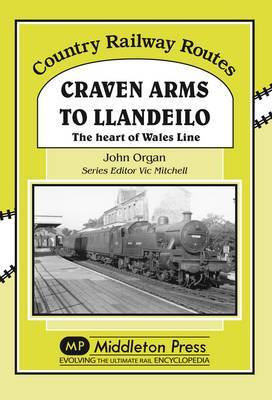 Craven Arms to Llandeilo: The Heart of the Wales Line