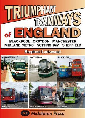 Triumphant Tramways - England Series: Blackpool, Croydon, Manchester, Midland Metro, Nottingham, Sheffield