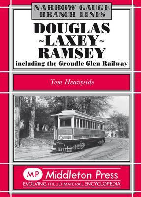 Douglas-Laxey-Ramsey: Including the Groudle Glen Railway