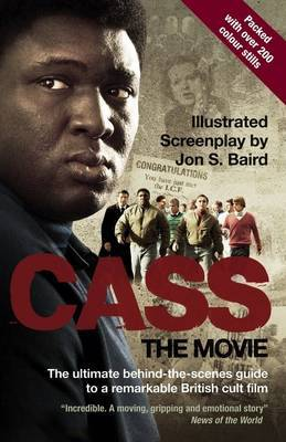 Cass  - the Movie: The Words and Pictures Behind a Remarkable British Cult Movie