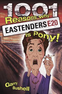 1001 Reasons Why Eastenders is Pony!