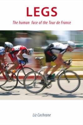 Legs: The Human Face of the Tour de France