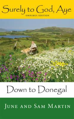 Surely to God, Aye: Down to Donegal