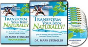 Transform Your Body Naturally by Dr Mark Stengler: Join the Health Care Revolution with America's Natural Physician
