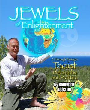Jewels of Enlightenment: A Thorough Training in Taoist Philosophy and Practise