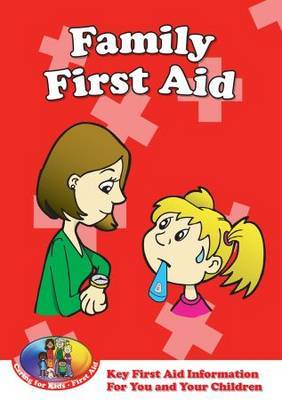 Family First Aid: Key First Aid Information for You and Your Children