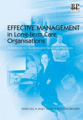 Effective Management in Long-term Care Organisations: A Textbook for Students and New Care Managers