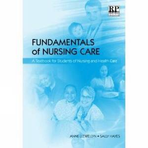 Fundamentals of Nursing Care: A Textbook for Students of Nursing and Healthcare