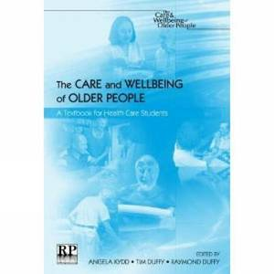The Care and Wellbeing of Older People: A Textbook for Healthcare Students
