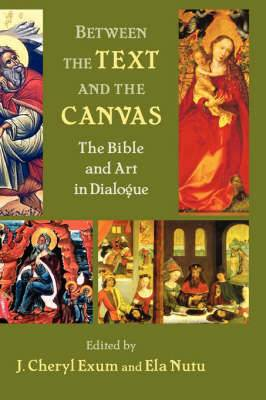 Between the Text and the Canvas: The Bible and Art in Dialogue