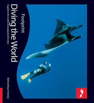 Diving the World Footprint Activity & Lifestyle Guide: A Guide to the World's Coral Seas