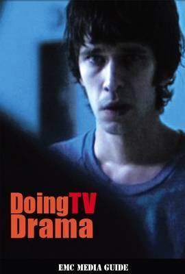 Doing TV Drama: EMC Media Guide