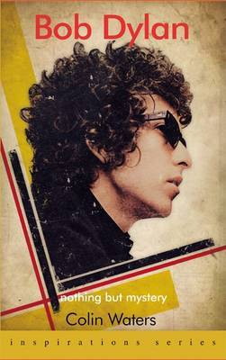Bob Dylan: Nothing But Mystery