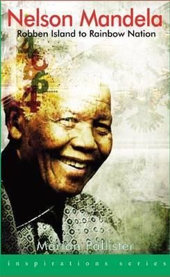 Nelson Mandela: Robben Island to Rainbow Nation