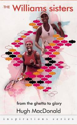 The Williams Sisters: from the Ghetto to Glory