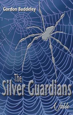 The Silver Guardians: A Fable