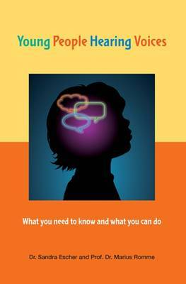 Young People Hearing Voices: What You Need  to Know and What You Can Do