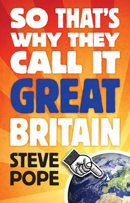 So That's Why They Call it Great Britain: How One Tiny Country Gave So Much to the World