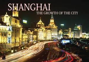 Shanghai: Growth of the City