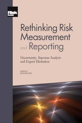 Rethinking Risk Measurement and Reporting: v. 1