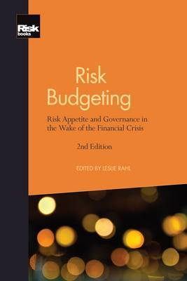 Risk Budgeting: Risk Appetite and Governance in the Wake of the Financial Crisis