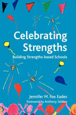 Celebrating Strengths: Building Strengths-based Schools