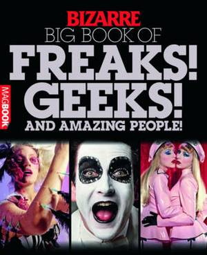 Bizarre: Big Book of Freaks, Geeks and Amazing People!