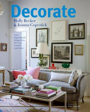 Decorate: 1000 Professional Design Ideas for Every Room in the House