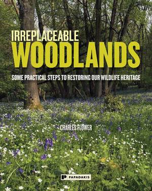 Irreplaceable Woodlands: Some Practical Steps to Restoring Our Wildlife Heritage