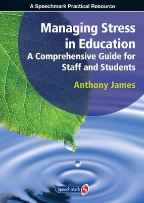 Managing Stress in Education: A Comprehensive Guide for Staff and Students