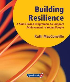 Building Resilience: A Skills Based Programme to Support Achievement in Young People