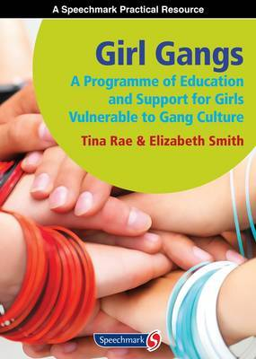 Girl Gangs: A Programme of Education and Support for Girls Vulnerable to Gang Culture