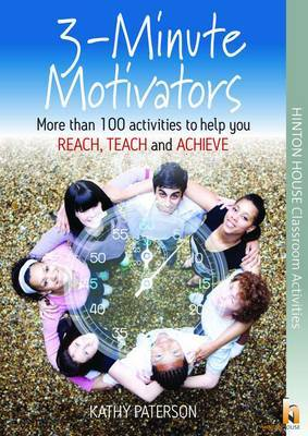 3 Minute Motivators: More Than 120 Activities to Help You Reach, Teach and Achieve!