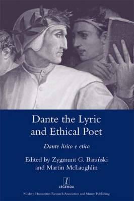 Dante the Lyric and Ethical Poet: Dante Lirico E Etico