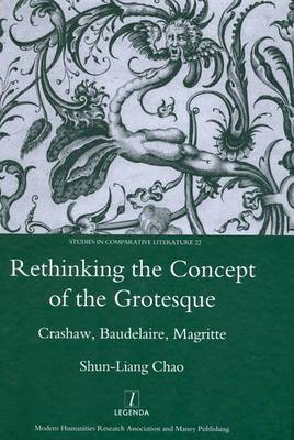 Rethinking the Concept of the Grotesque: Crashaw, Baudelaire, Magritte