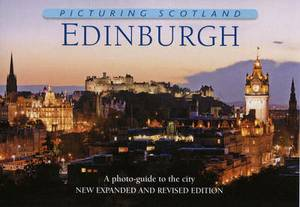 Picturing Scotland: Edinburgh: A Photo-Guide to the City