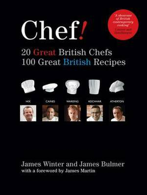Chef! 20 Great British Chefs, 100 Great British Recipes: 20 Great British Chefs 100 Great British Recipes