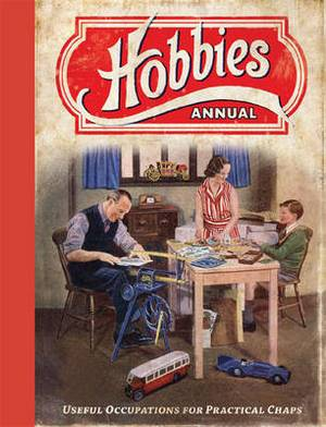 Hobbies Annual: Useful Occupations for Practical Chaps