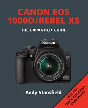 Canon EOS 1000D / Rebel XS: The Expanded Guide