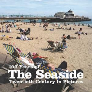 100 Years of the Seaside
