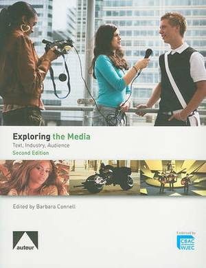 Exploring the Media - Text, Industry, Audience: The WJEC A Level Textbook