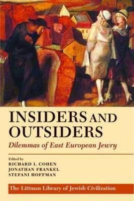 Insiders and Outsiders: Dilemmas of East European Jewry