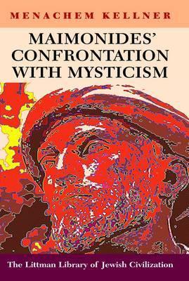 Maimonides' Confrontation with Mysticism
