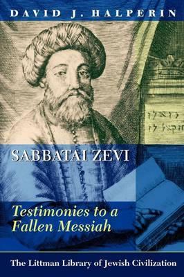Sabbatai Zevi: Testimonies to a Fallen Messiah