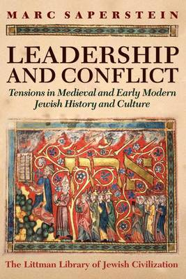 Leadership and Conflict: Tensions in Medieval and Modern Jewish History and Culture